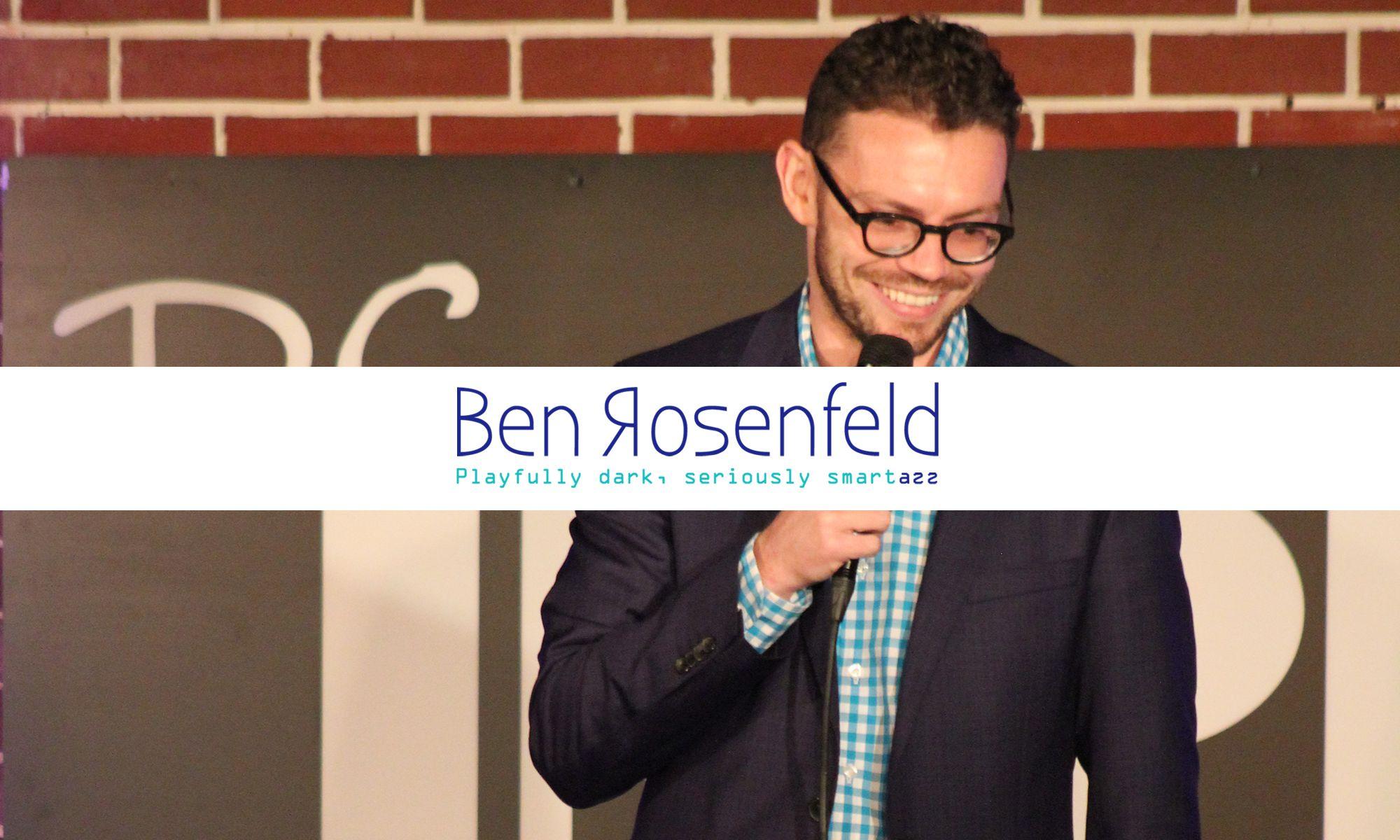 Ben Rosenfeld - Comedian